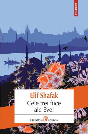 Cele trei fiice ale Evei, Elif Shafak