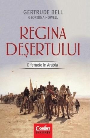 Regina deșertului. O femeia în Arabia