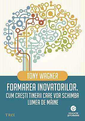 formarea-inovatorilor-cum-cresti-tinerii-care-vor-schimba-lumea-de-maine