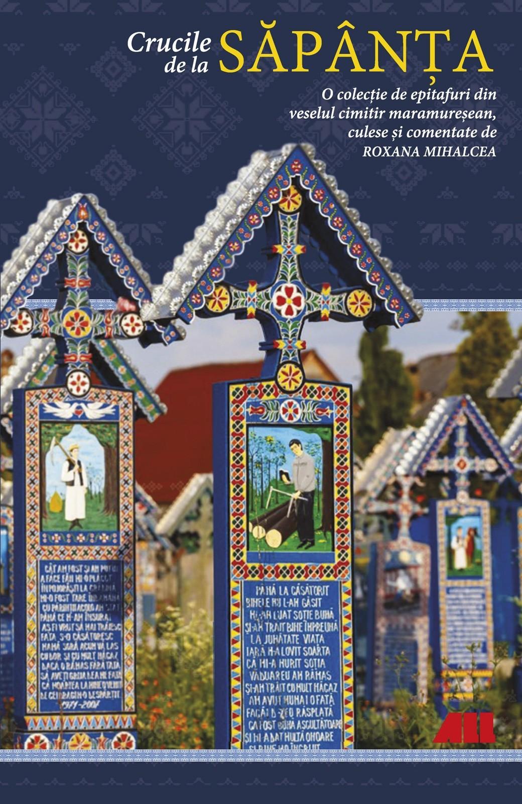 Crucile de la Sapanta - Roxana Mihalcea