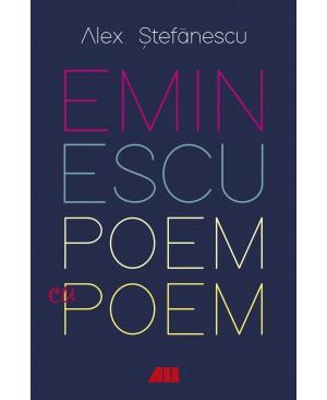 Eminescu poem cu poem - Alex Stefanescu