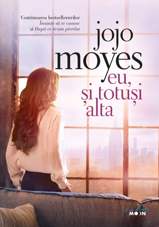 Jojo Moyes, Eu, și totuși alta
