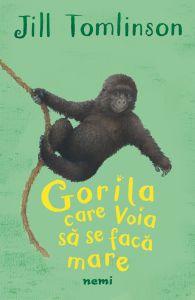 Gorila care voia să se facă mare de Jill Tomlinson