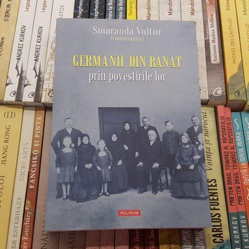 Germanii din Banat prin povestirile lor, coordonator Smaranda Vultur, Ediția a doua, Editura Polirom