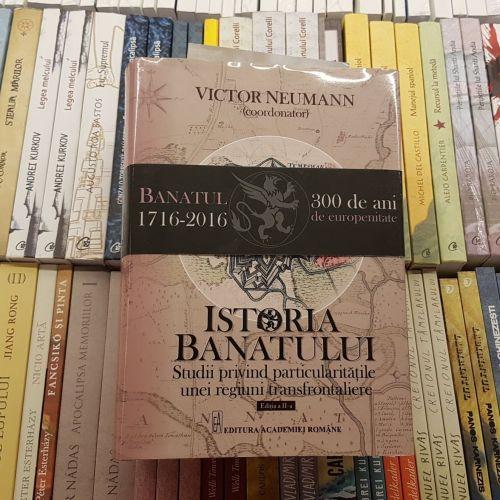 Istoria Banatului de Victor Neumann, Editura Academiei Române