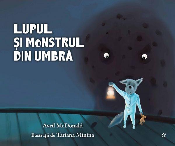 Lupul și monstrul din umbră de Avril McDonald