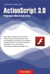 Actionscript 3.0. programare web in flex si flash de Cosmin Varlan