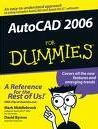Autocad 2006 for dummies (an easy-to-understand approach to using complex autocad and autocad lt software) de Mark Middlebrook, David Byrnes