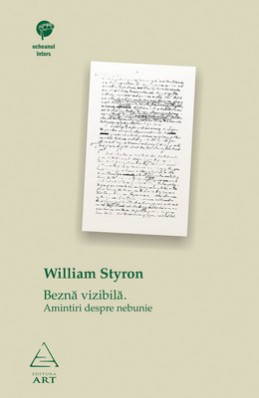 Bezna vizibila. amintiri despre nebunie de William Styron