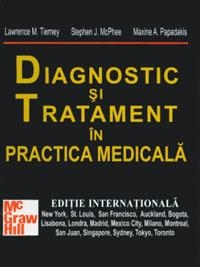 Diagnostic si tratament in practica medicala (editie internationala) de Colectiv De Autori