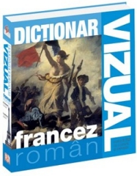 Dictionar vizual francez-roman. editia a ii-a de Dorling Kindersley
