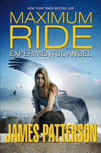 Experimentul angel (maximum ride, vol. 1) de James Patterson