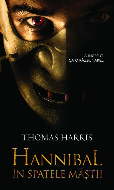Hannibal - in spatele mastii de Thomas Harris