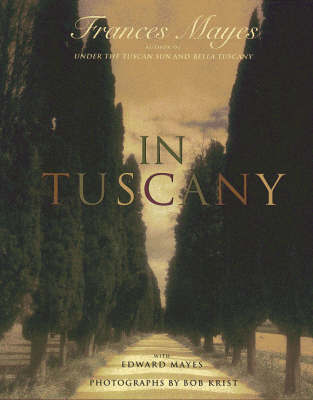 In tuscany de Frances Mayes