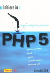 Initiere in php 5 de Steven Holzner
