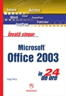 Invata singur microsoft office 2003 in 24 de ore de Greg Perry