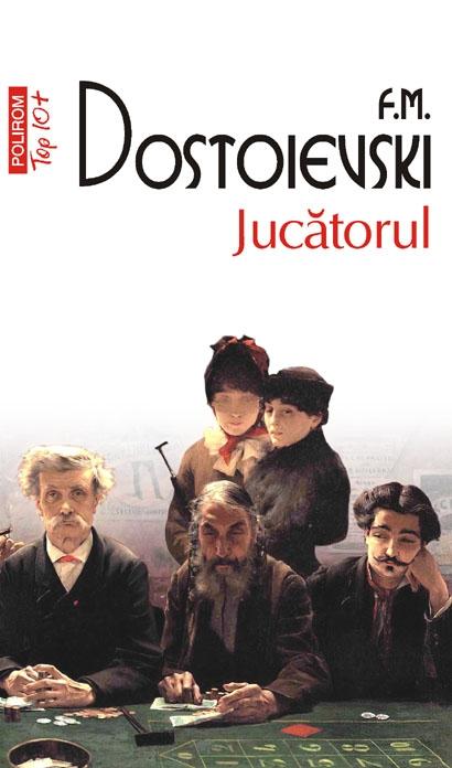 Jucatorul de Feodor Mihailovici Dostoievski