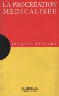 La procreation medicalisee de Jacques Testart