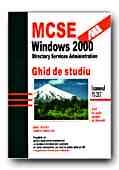 Mcse: windows 2000. directory services administration. ghid de studiu de James Chellis, Anil Desai, Madalina Erighin