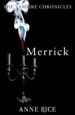 Merrick (The Vampire Chronicles, nr. 7) de Anne Rice