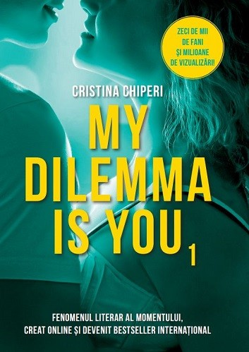 My dilemma is you (vol. 1) de Cristina Chiperi