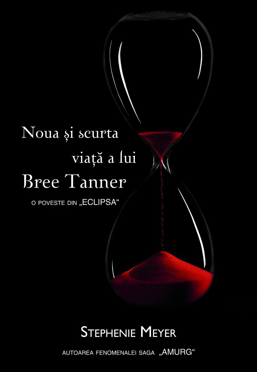 Noua si scurta viata a lui Bree Tanner. O poveste din Eclipsa de Stephenie Meyer