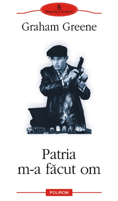 Patria m-a facut om de Graham Greene
