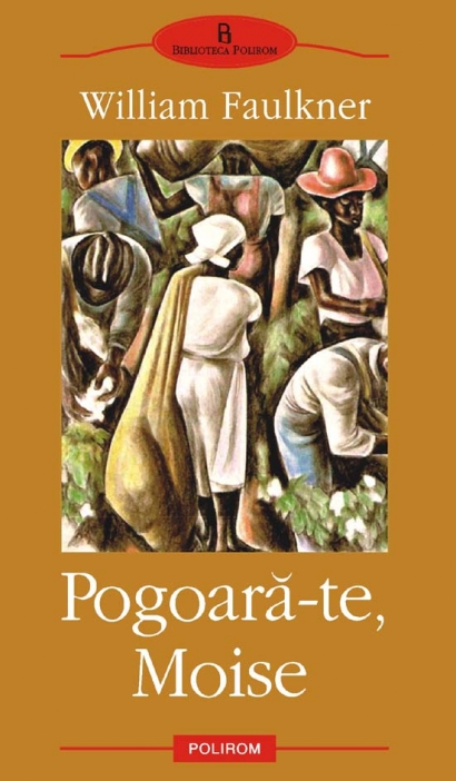 Pogoara-te, moise de William Faulkner