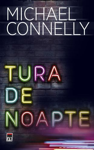 Tura de noapte de Michael Connelly