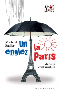 Un englez la Paris. Educatia continentala