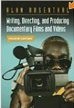 Writing, directing, and producing documentary films and videos, fourth edition de Alan Rosenthal