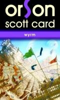 Wyrm de Orson Scott Card